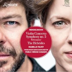 Violin Concerto / Symphony No. 5 by Mendelssohn ;   Isabelle Faust ,   Freiburger Barockorchester ,   Pablo Heras‐Casado