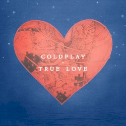 True Love by Coldplay
