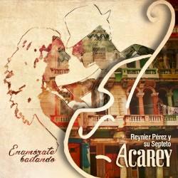 Reynier Pérez y su Septeto Acarey feat. Gilberto Santa Rosa - Enamórate bailando
