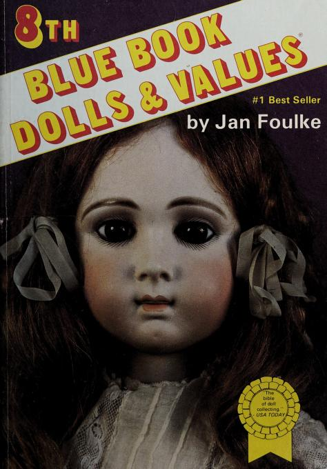 8th Blue Book of Dolls and Values by Jan Foulke