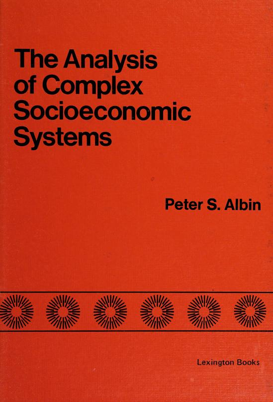 The analysis of complex socioeconomic systems by Peter S. Albin