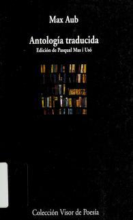 Cover of: Antología traducida   Max Aub [traductor] ; edición de Pasqual Mas i Usó.