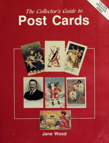 Cover of: The collector's guide to post cards | Wood, Jane