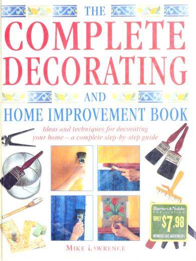 The complete decorating and home improvement book by Mike Lawrence