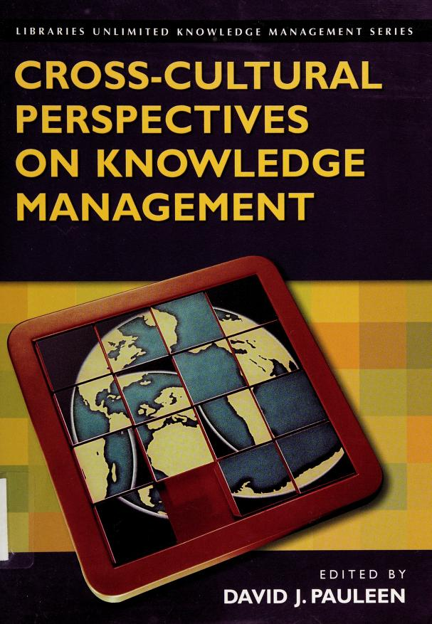Cross-cultural perspectives on knowledge management by edited by David J. Pauleen