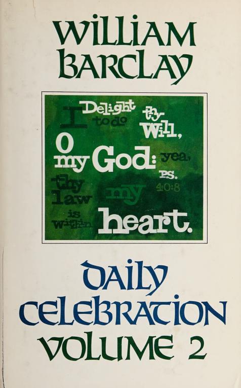 Daily Celebration, Vol. II by William L. Barclay