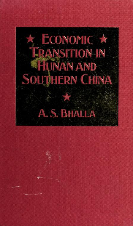 Economic transition in Hunan and southern China by A. S. Bhalla