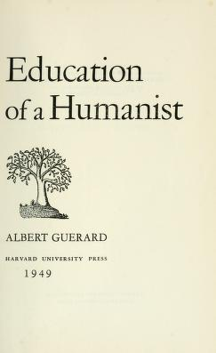Cover of: Education of a humanist. | Albert Léon Guérard