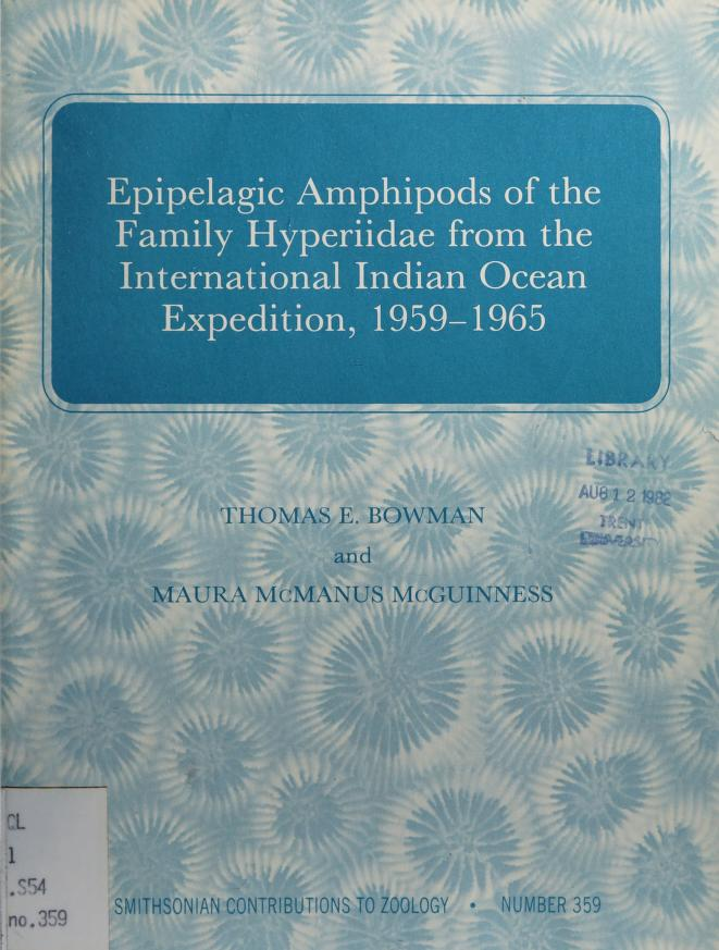 Epipelagic Amphipods of the family Hyperiidae from the International Indian Ocean Expedition, 1959-1965 by Thomas E. Bowman