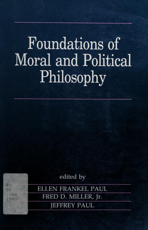 Foundations of moral and political philosophy by edited by Ellen Frankel Paul ... [et al.].