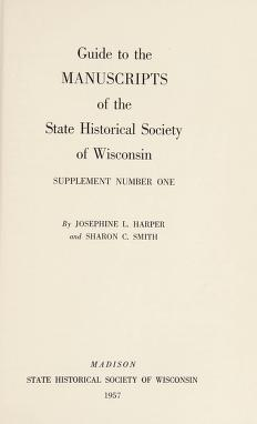 Cover of: Guide to the manuscripts of the State Historical Society of Wisconsin | State Historical Society of Wisconsin