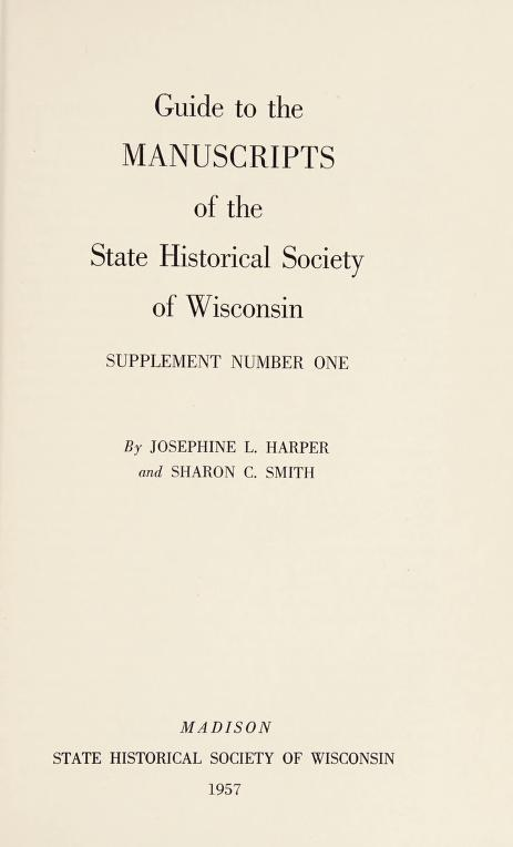 Guide to the manuscripts of the State Historical Society of Wisconsin by State Historical Society of Wisconsin