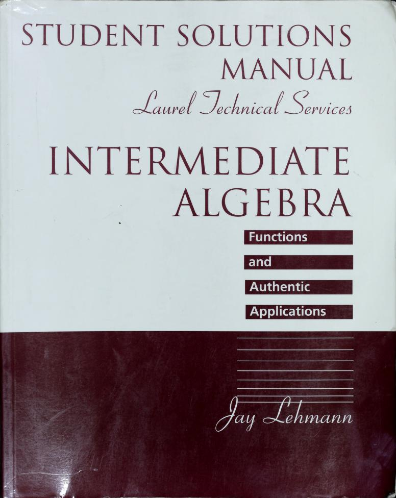 Intermediate Algebra by Jay Lehmann