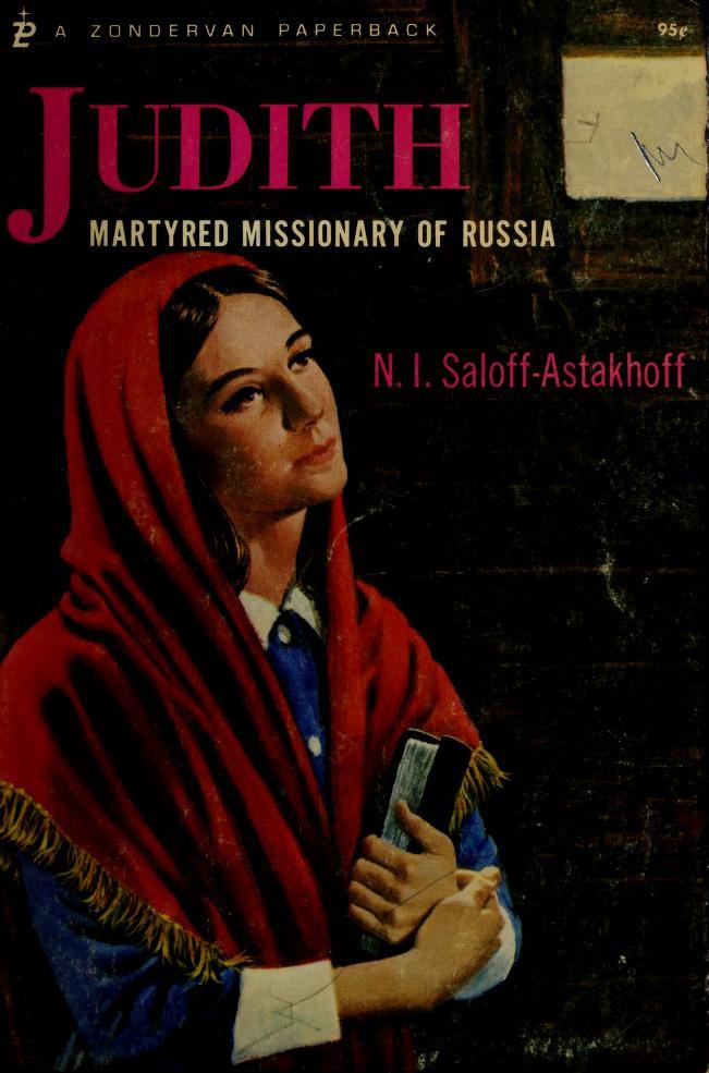 Judith, martyred missionary of Russia by Nikita Ignatievich Saloff-Astakhoff