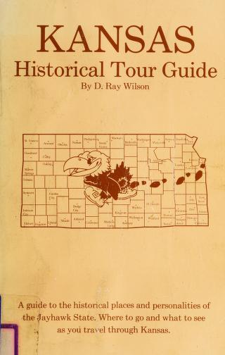 Cover of: Kansas historical tour guide   D. Ray Wilson