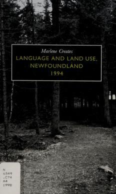 Cover of: Language and land use, Newfoundland 1994   Marlene Creates