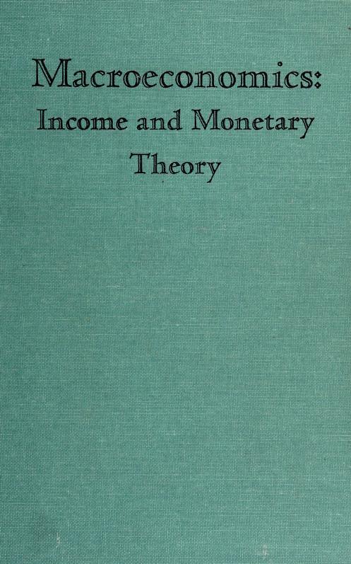 Macroeconomics; income and monetary theory by Joseph Aschheim