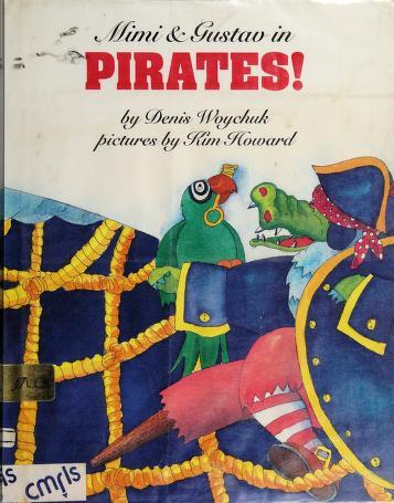 Cover of: Mimi & Gustav in Pirates! | Denis Woychuk