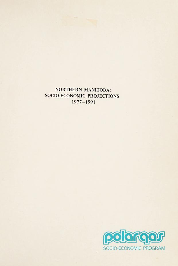 Northern Manitoba : socio-economic projections, 1977-1991 by Margaret Kirkpatrick Strong