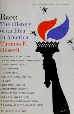 Race; the history of an idea in America : Gossett, Thomas F., 1916- : Free  Download, Borrow, and Streaming : Internet Archive