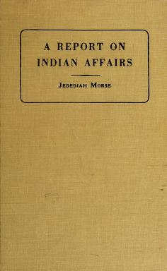 Cover of: A report to the Secretary of War of the United States on Indian affairs | Jedidiah Morse