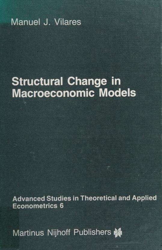 Structural change in macroeconomic models by Manuel J. Vilares