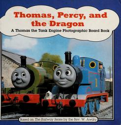 Cover of: THOMAS, PERCY AND THE DRAGON (Thomas the Tank Engine Photographic Board Books) | Reverend W. Awdry