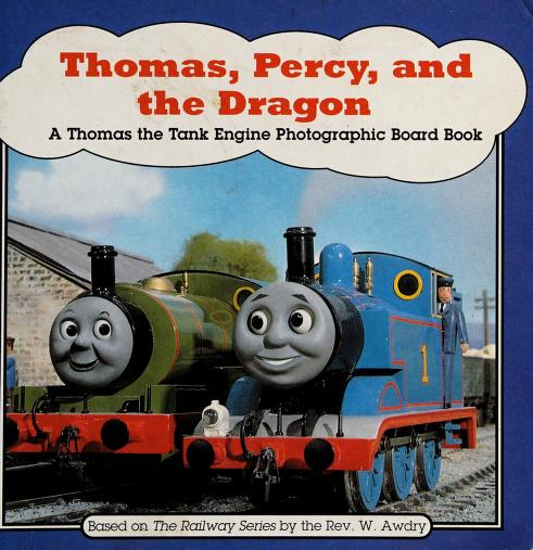 THOMAS, PERCY AND THE DRAGON (Thomas the Tank Engine Photographic Board Books) by Reverend W. Awdry
