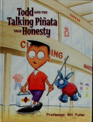 Cover of: Todd and the talking piñata talk honesty   R. H. Fuller