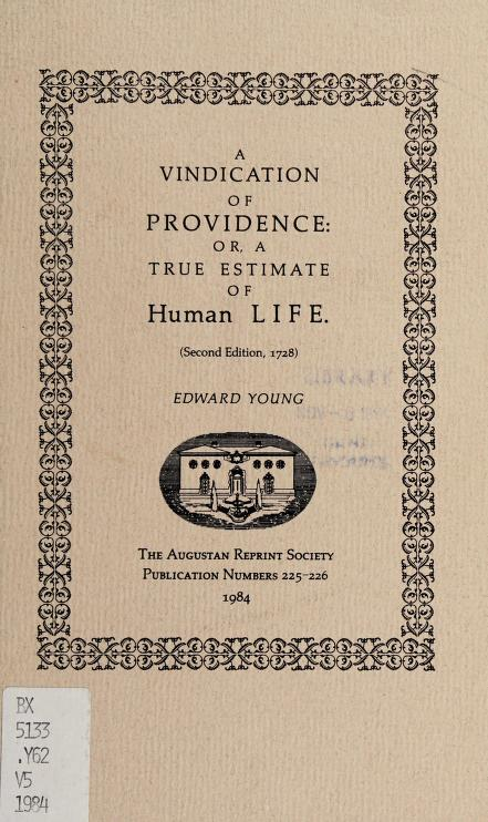 A vindication of Providence, or, A true estimate of human life (Second edition, 1728) by Edward Young
